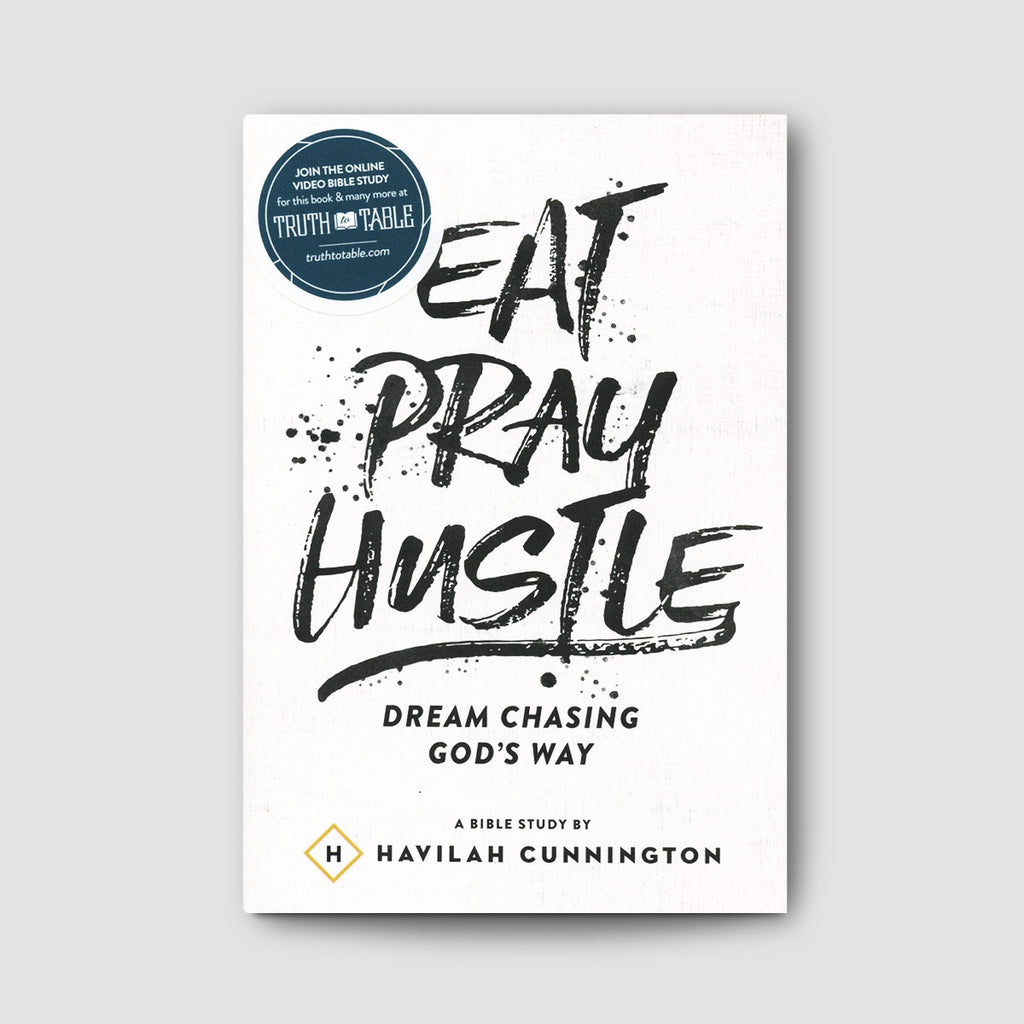 Eat Pray Hustle: A Bible Study To Chasing Dreams God's Way