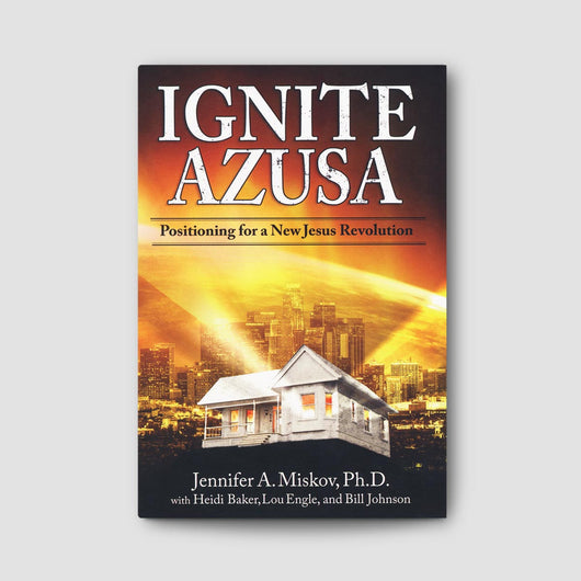 Ignite Azusa: Positioning for a New Jesus Revolution