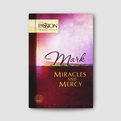 Mark: Miracles and Mercy Book (The Passion Translation)