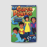 My Super Powers: Global Edition Book 7-9