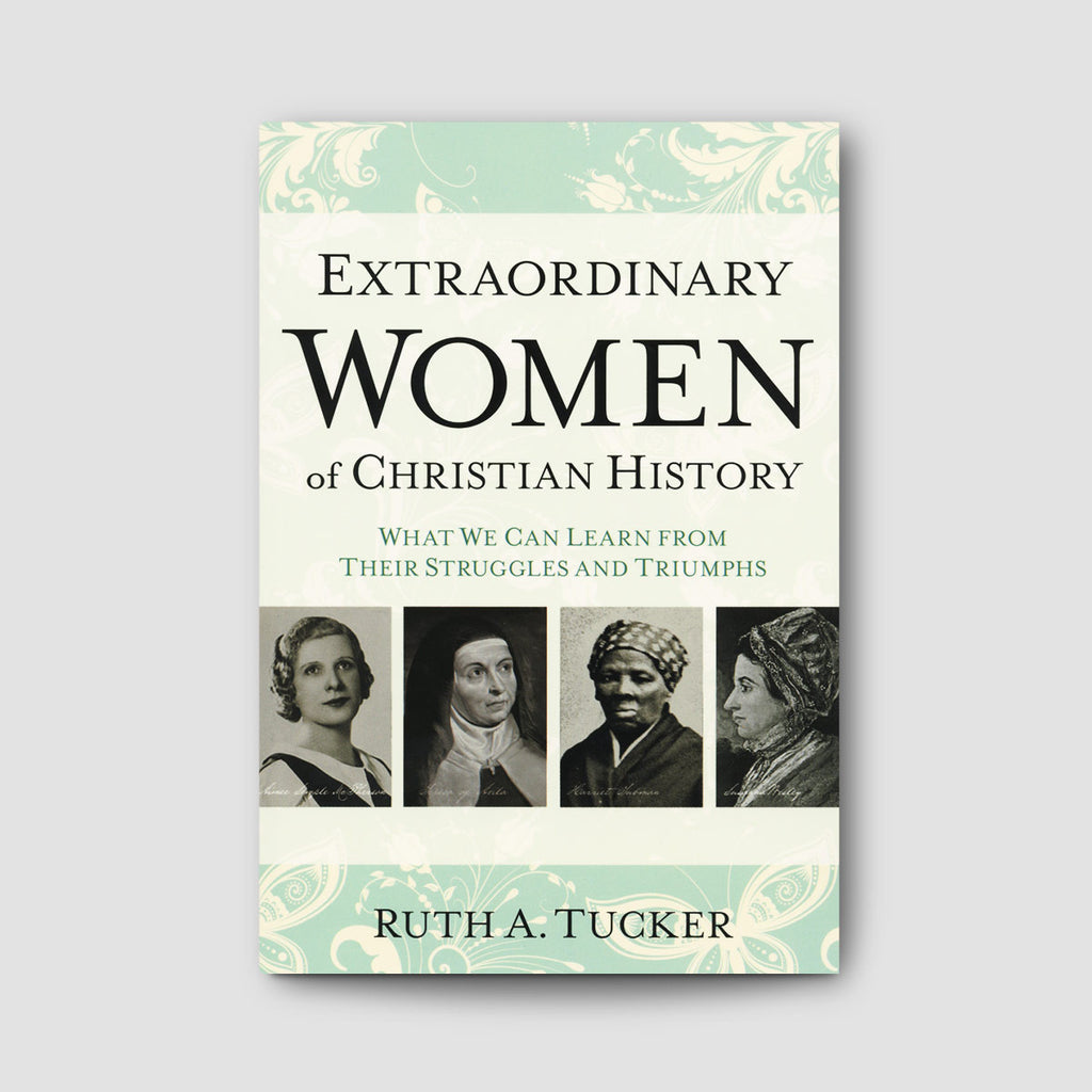 Extraordinary Women of Christian History