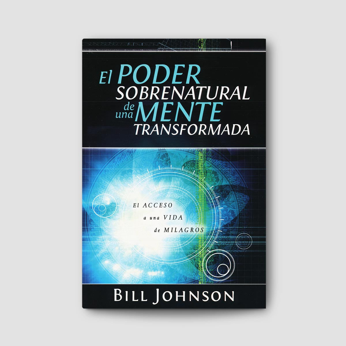 The Supernatural Power of a Transformed Mind (Spanish Translation)
