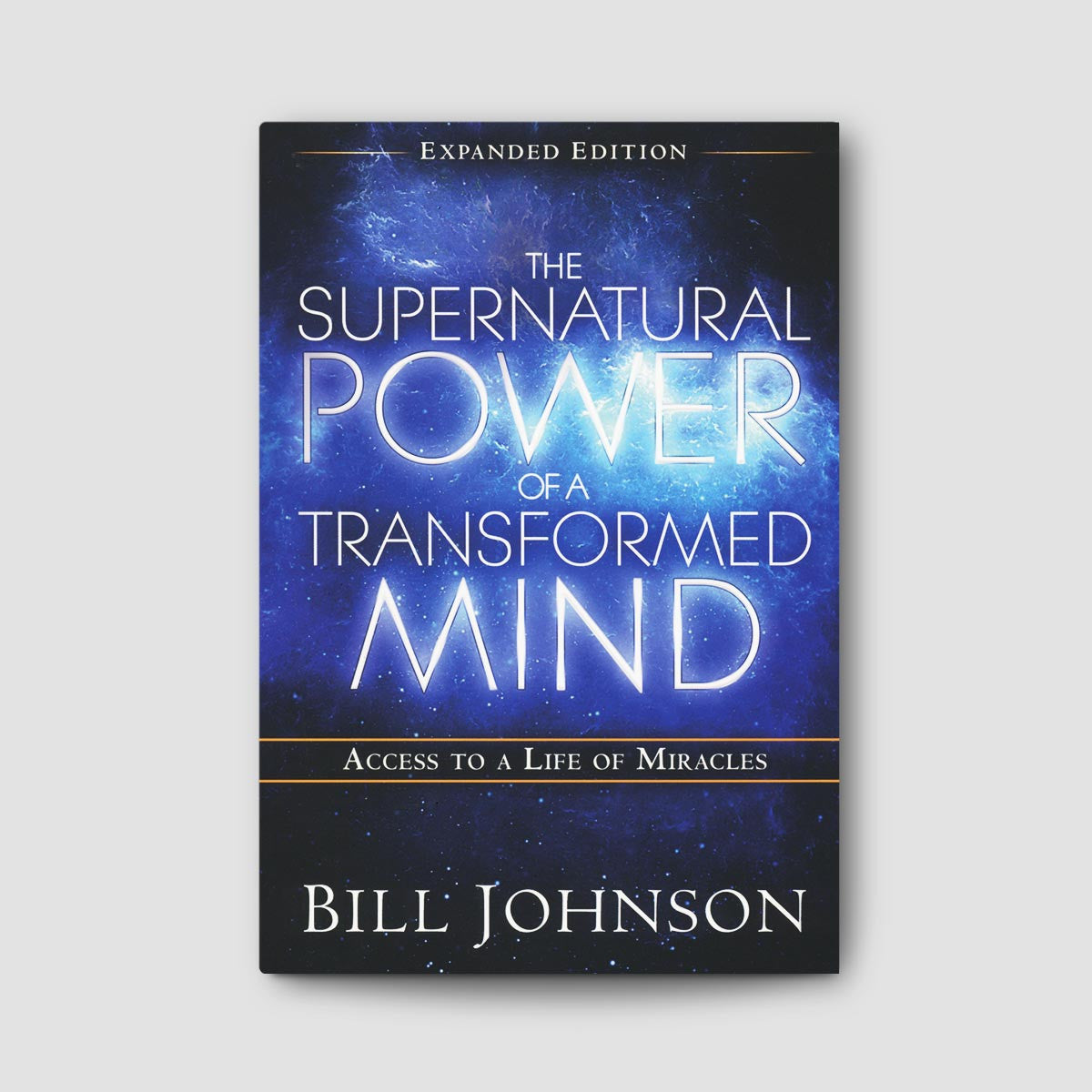 The Supernatural Power of a Transformed Mind