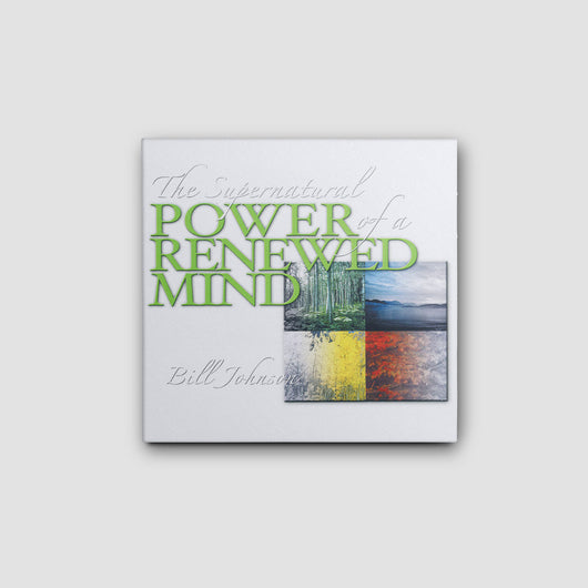 The Supernatural Power of a Renewed Mind