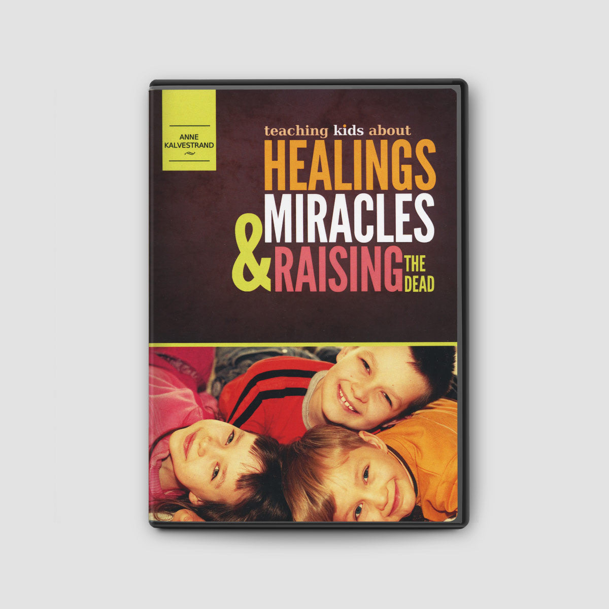Teaching Kids About Healings, Miracles & Raising the Dead