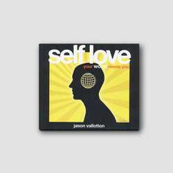 Self Love - Your World Needs You