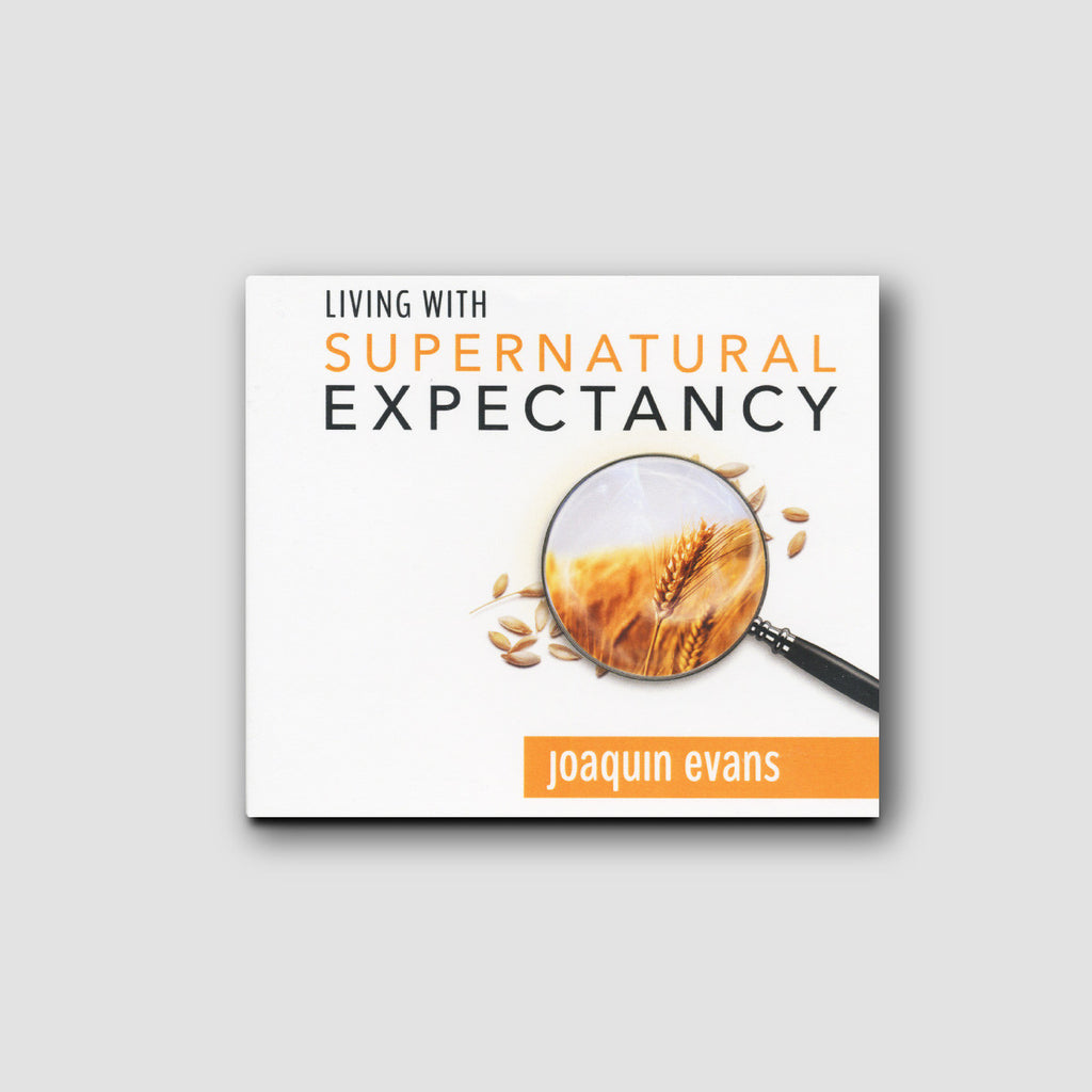 Living With Supernatural Expectancy