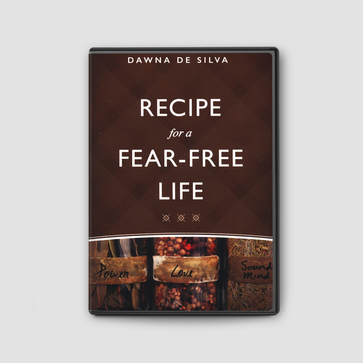 Recipe for a Fear-Free Life