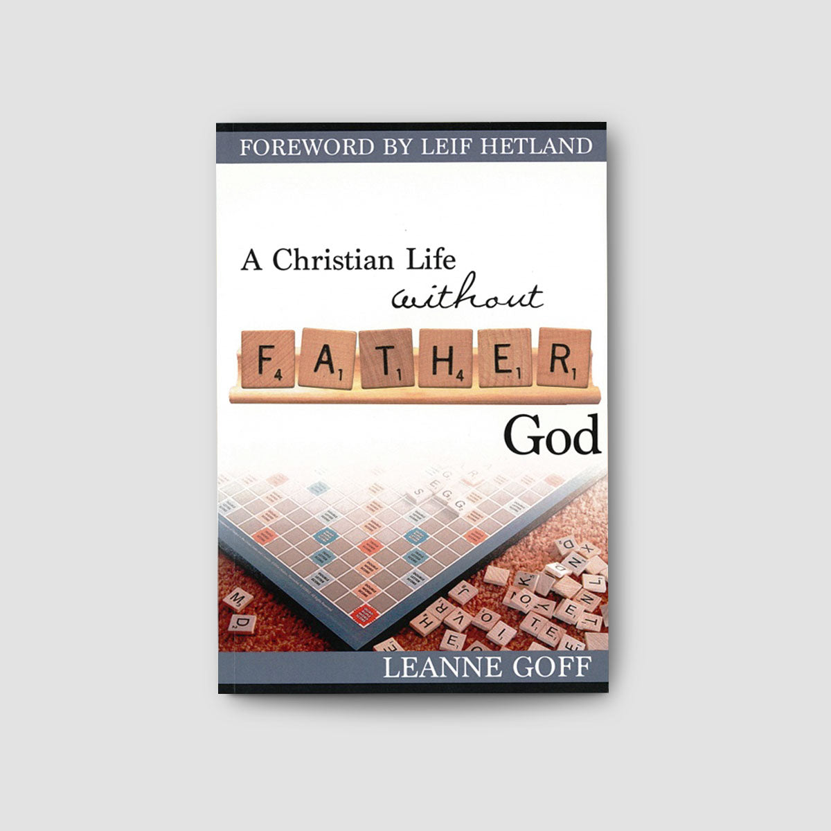 A Christian Life Without Father God