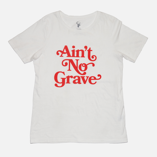 Ain't No Grave Tee