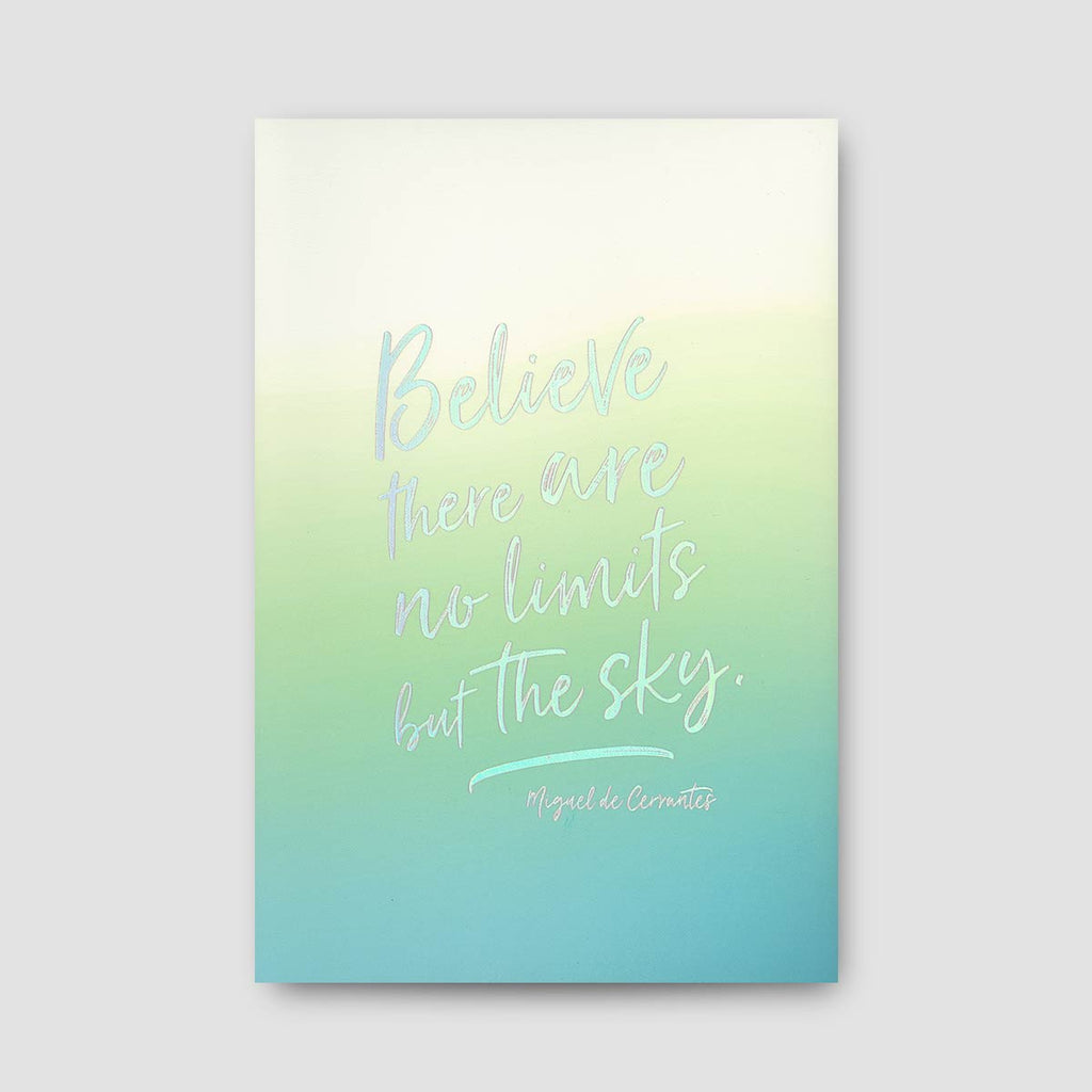 Believe There Are No Limits but the Sky Notebook