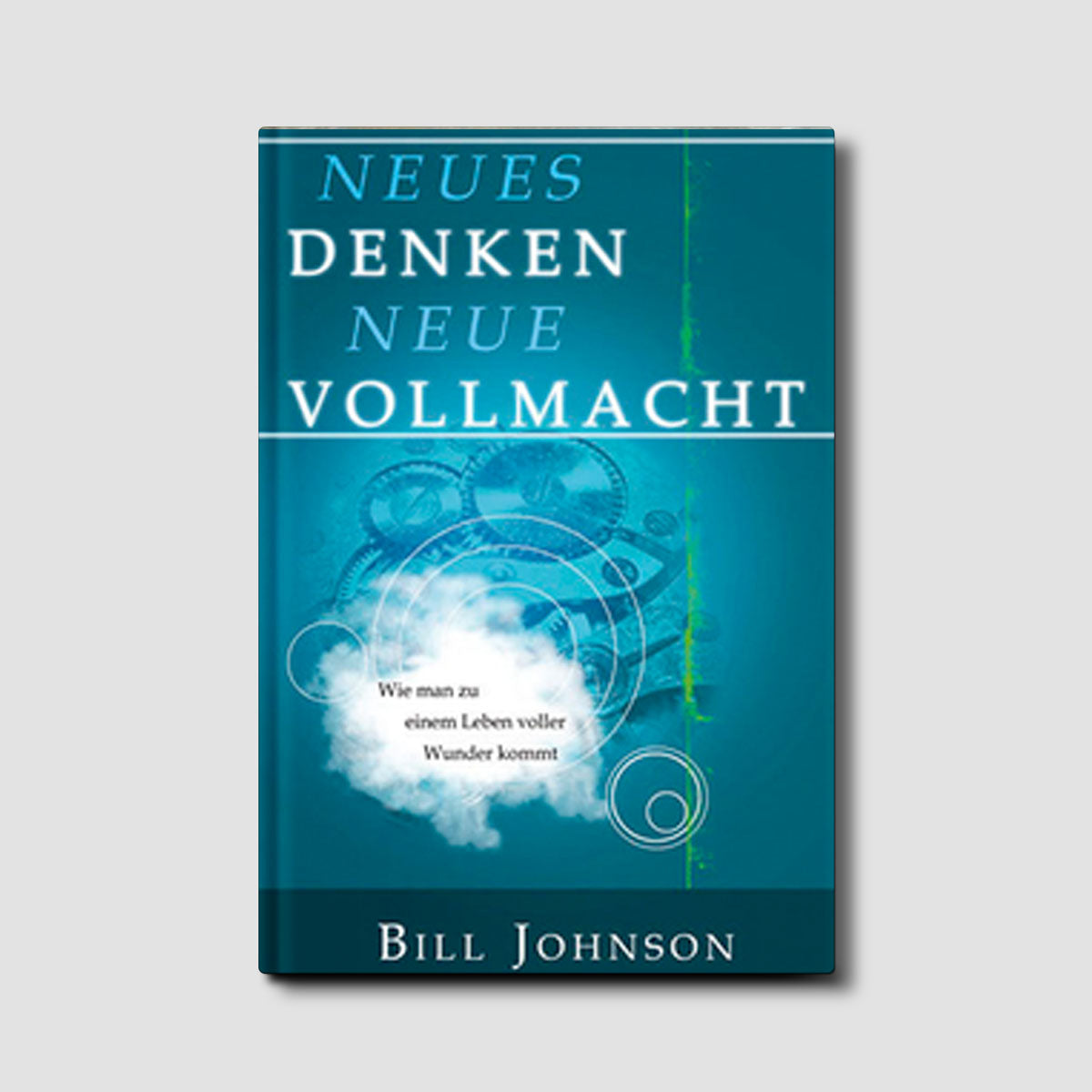 Neues Denken Neue Vollmacht (The Supernatural Power of a Transformed Mind - German)