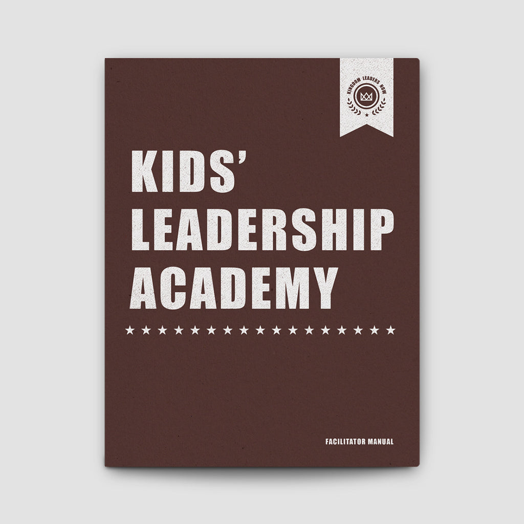 Kids' Leadership Academy: Kingdom Leaders Now- Facilitator Kit