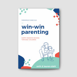 Win-Win Parenting: Happy Parents Raising Thriving Children