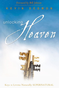 Unlocking Heaven: Keys to Living Naturally Supernatural