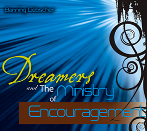 Dreamers and the Ministry of Encouragement