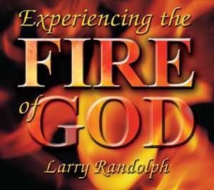 Experiencing the Fire of God