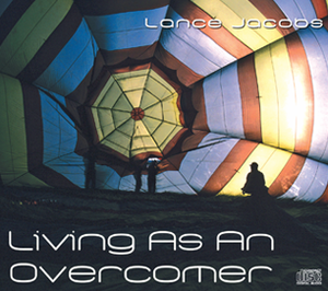 Living As An Overcomer