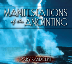 Manifestations of the Anointing