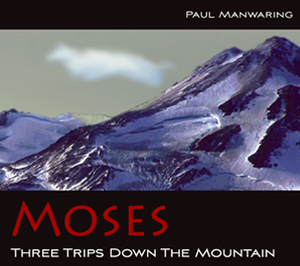 Moses: Three Trips Down the Mountain