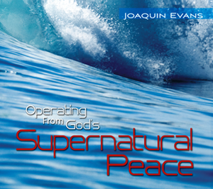 Operating from God's Supernatural Peace