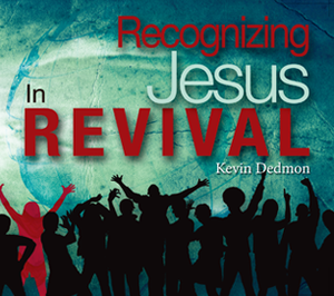 Recognizing Jesus In Revival
