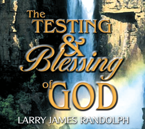 The Testing and Blessing of God