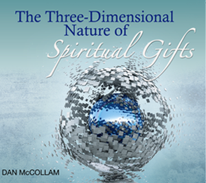 The Three-Dimensional Nature of Spiritual Gifts