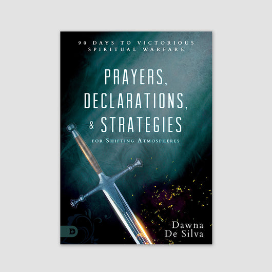 Prayers, Declarations, & Strategies for Shifting Atmospheres