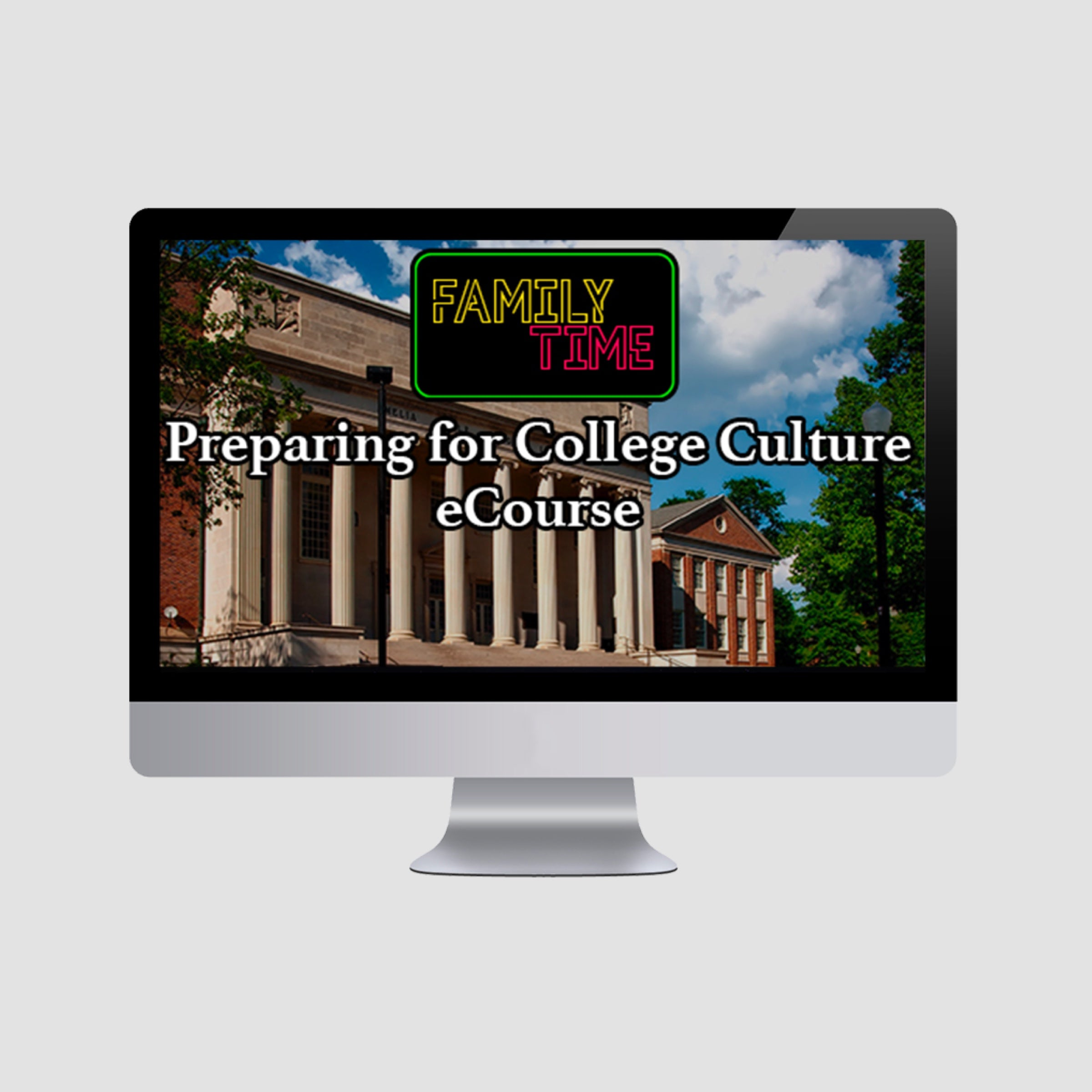Family Time: Preparing for College Culture E-Course