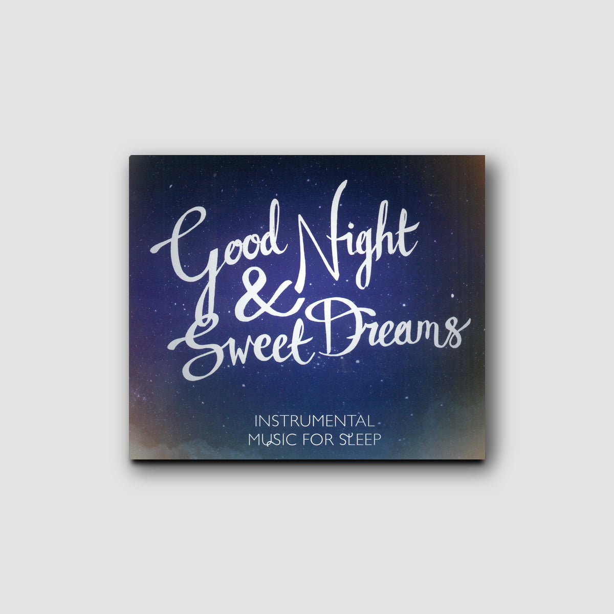 Good Night & Sweet Dreams - Instrumental Music for Sleep CD