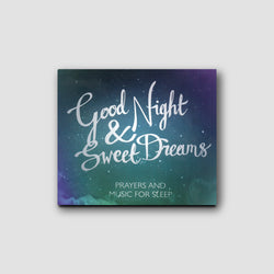 Good Night & Sweet Dreams: Prayers and Promises for Peaceful Sleep CD