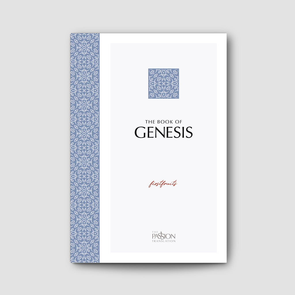 The Book of Genesis (The Passion Translation)