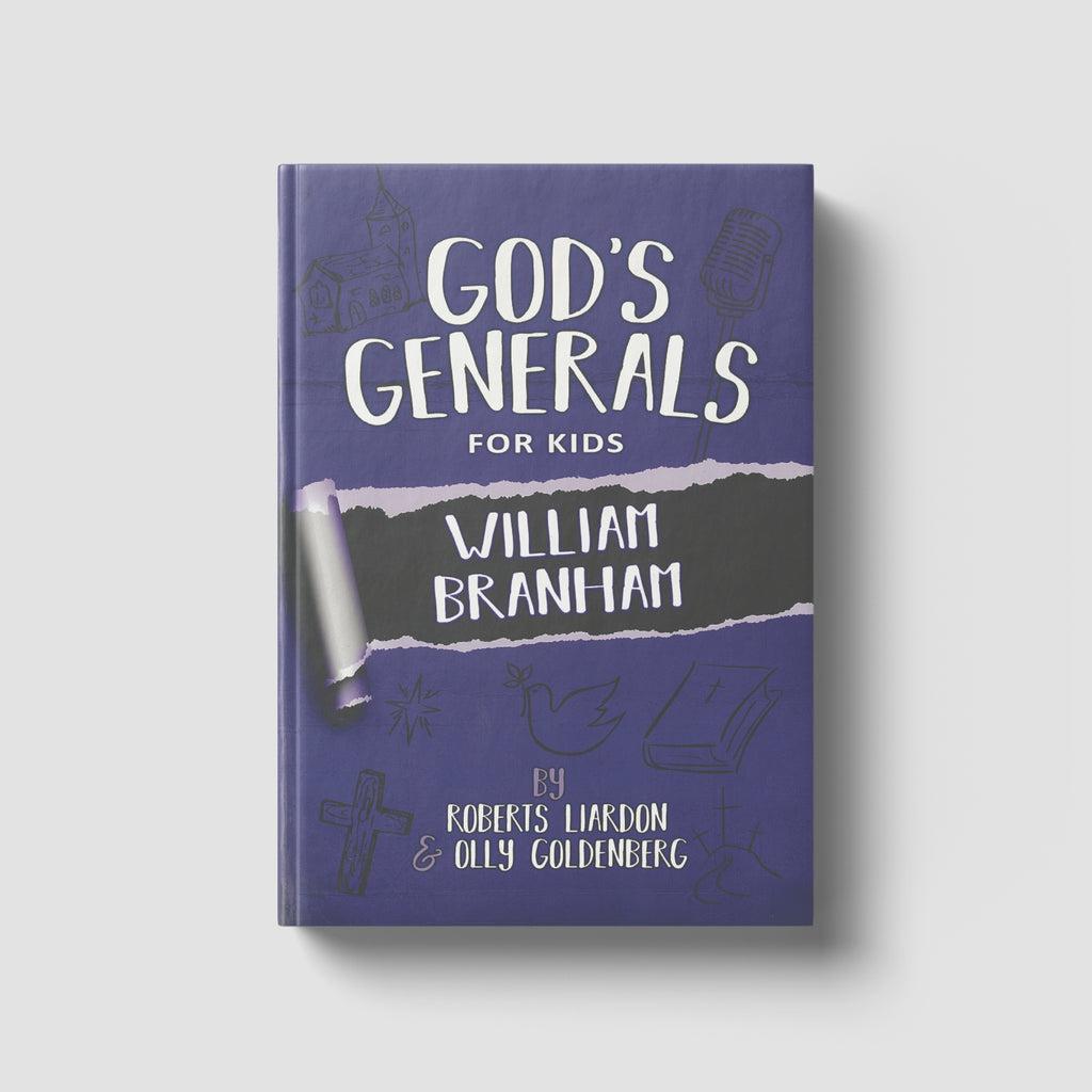 God's Generals for Kids William Branham Volume 10