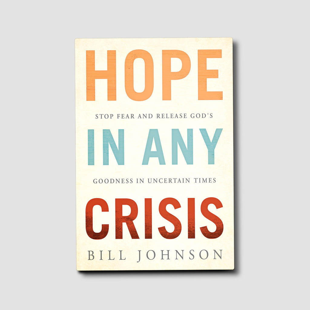 Pre-Order: Hope in Any Crisis: Stop Fear and Release God's Goodness in Uncertain Times