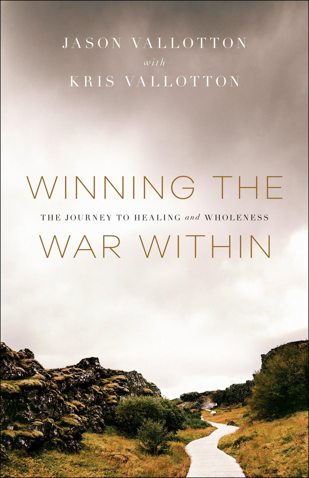 Winning the War Within: The Journey to Healing and Wholeness E-book
