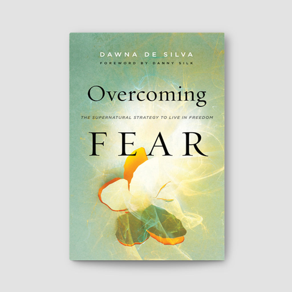 Overcoming Fear: The Supernatural Strategy to Living in Freedom