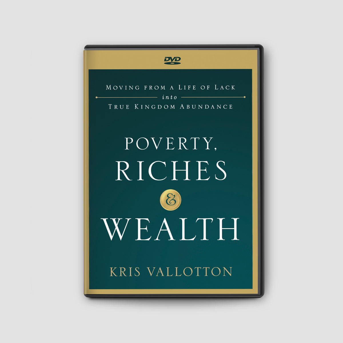 Poverty Riches and Wealth: Moving from a Life of Lack Into True Kingdom Abundance