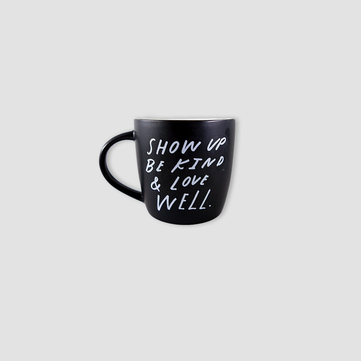 Show Up Be Kind & Love Well Mug