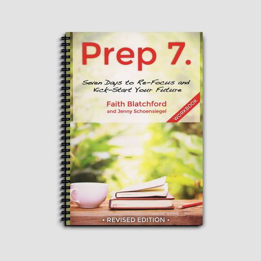 Prep 7: Seven Days to Re-Focus and Kick-Start Your Future