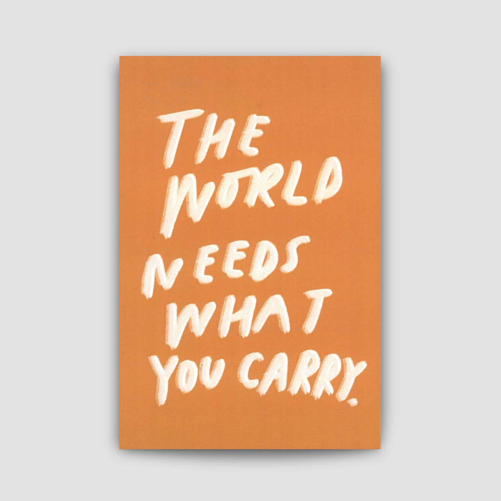 The World Needs You to Carry Journal