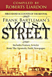 Frank Bartleman's Azusa Street: First Hand Accounts of the Revival