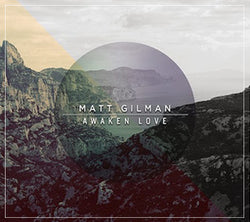 Awaken Love - Matt Gilman