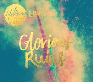 Hillsong Live: Glorious Ruins