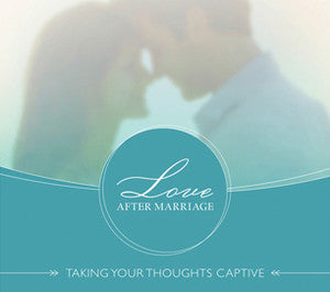 Love After Marriage: Taking Your Thoughts Captive