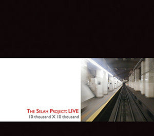 The Selah Project Live: 10,000 x 10,000