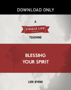 Single Life Workshop: Blessing Your Spirit