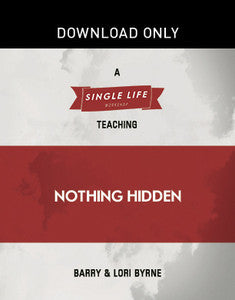 Single Life Workshop: Nothing Hidden