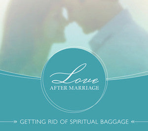Love After Marriage: Getting Rid of Spiritual Baggage