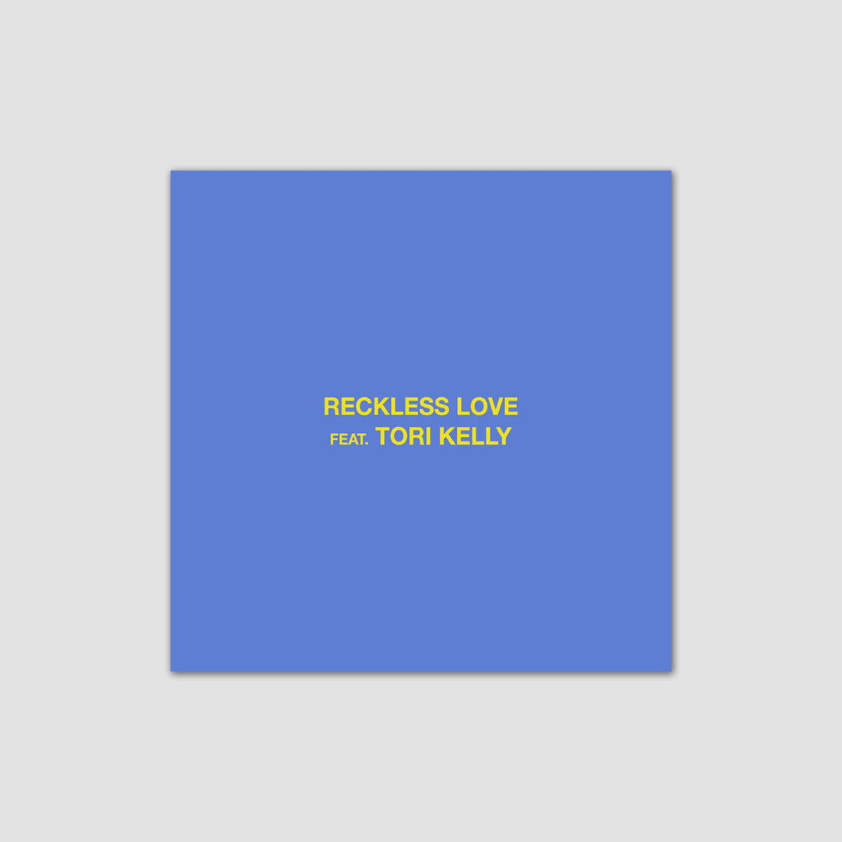 Reckless Love (Feat. Tori Kelly) Single